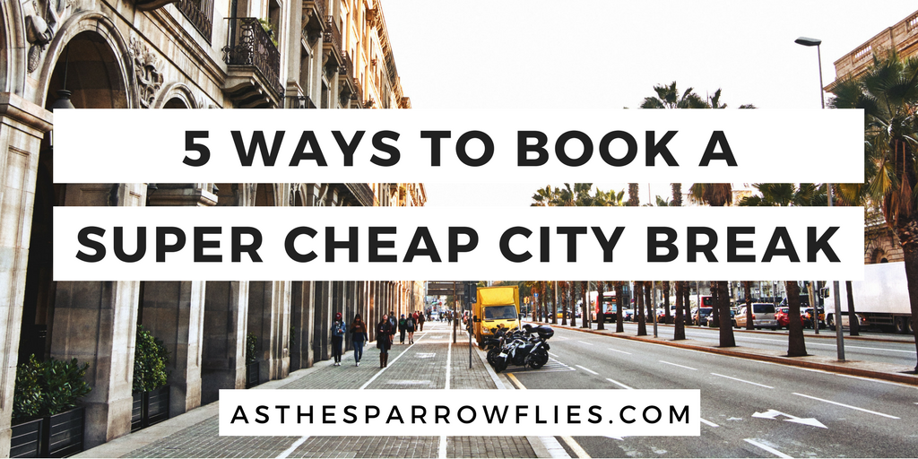 5 ways to have a cheap city break