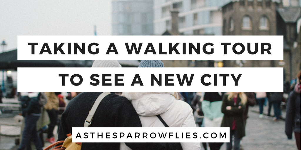 Why walking tours are a great way of seeing a city | As The Sparrow Flies