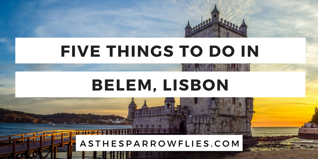 5 things you have to do in Belem, Lisbon