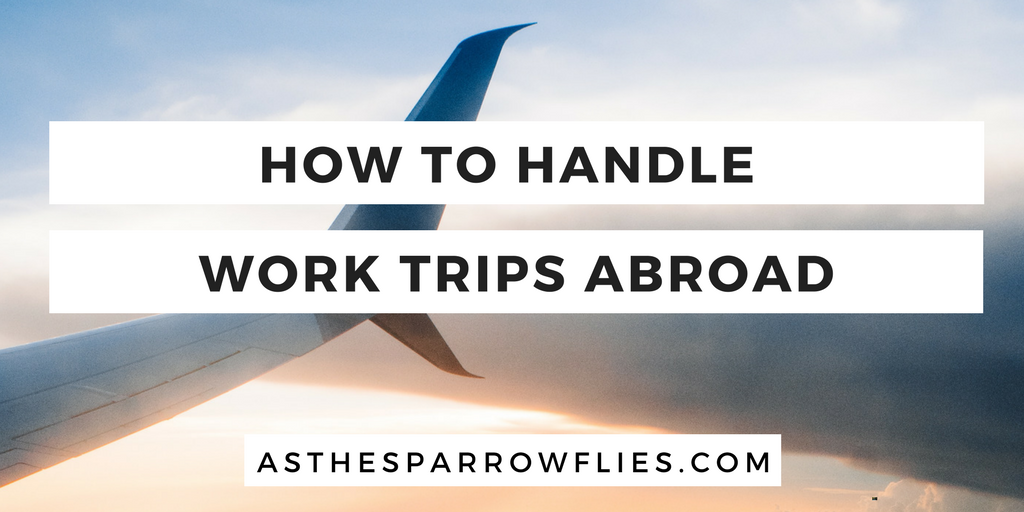 How to handle work trips abroad