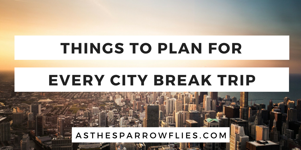 5 Things I Do On Every City Break As The Sparrow Flies